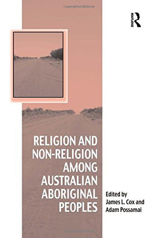 Religion and Non-Religion among Australian Aboriginal Peoples (Vitality of Indigenous Religions)