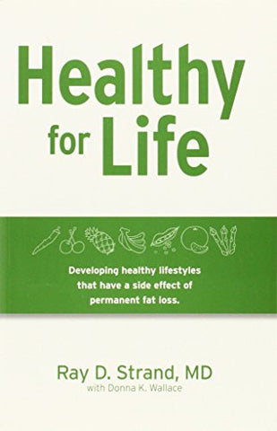Healthy for Life: Developing Healthy Lifestyles That Have a Side Effect of Permanent Fat Loss