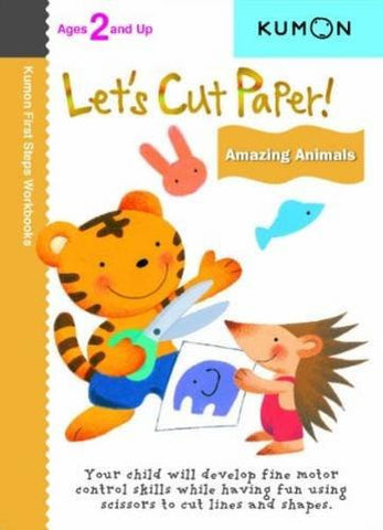 Let's Cut Paper: Amazing Animals (Kumon First Steps Workbooks)