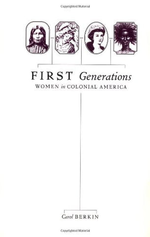 First Generations: Women in Colonial America