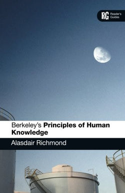 Berkeley's 'Principles of Human Knowledge': A Reader's Guide (Reader's Guides)