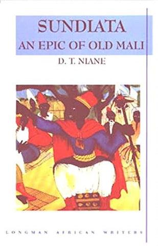 Sundiata: An Epic of Old Mali , Longman African Writers Series