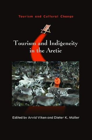 Tourism and Indigeneity in the Arctic (Tourism and Cultural Change)