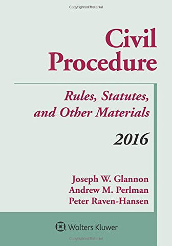 Civil Procedure: Rules Statutes and Other Materials 2016 Supplement