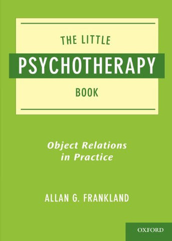 The Little Psychotherapy Book: Object Relations in Practice
