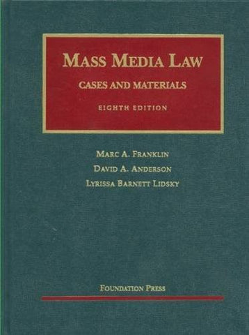 Mass Media Law: Cases and Materials, 8th (University Casebook) (University Casebook Series)