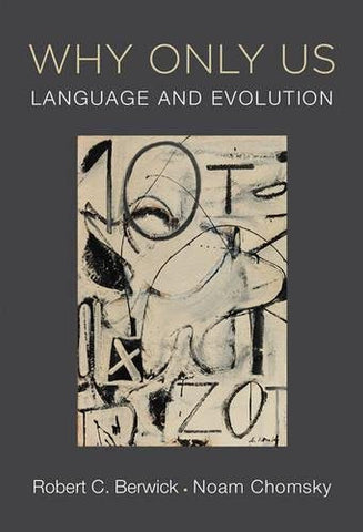 Why Only Us: Language and Evolution (MIT Press)