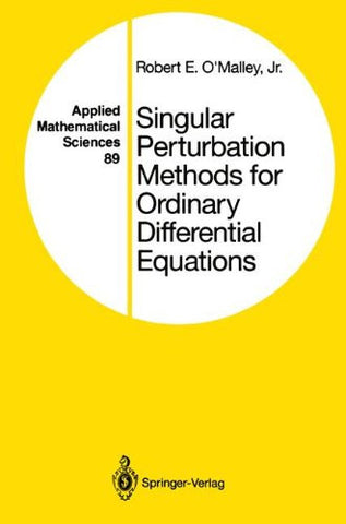 Singular Perturbation Methods for Ordinary Differential Equations (Applied Mathematical Sciences)