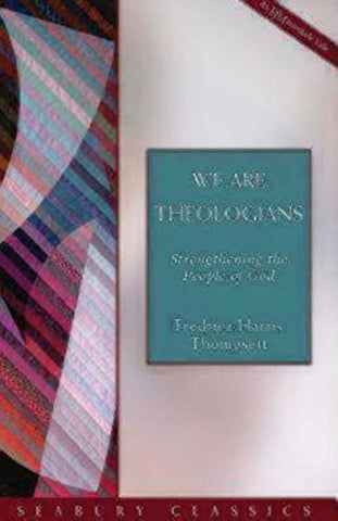 We Are Theologians: Strengthening the People of God (Seabury Classics)