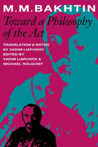 Toward a Philosophy of the Act (University of Texas Press Slavic Series, No. 10)