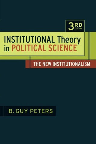 Institutional Theory in Political Science 3rd Edition: The New Institutionalism