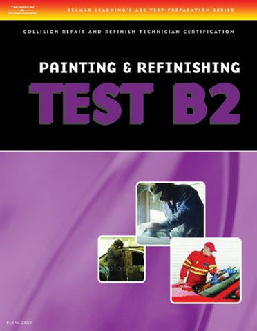 ASE Test Preparation Collision Repair and Refinish Series (B2-B6) (ASE Test Prep for Collision Series)