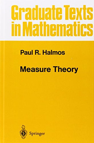 Measure Theory (Graduate Texts in Mathematics) (v. 18)