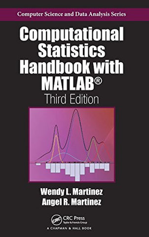 Computational Statistics Handbook with MATLAB, Third Edition (Chapman & Hall/CRC Computer Science & Data Analysis)