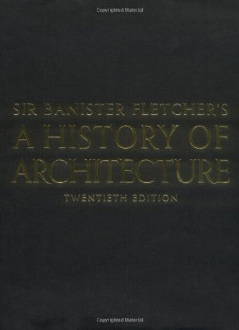 Sir Banister Fletcher's A History of Architecture. ( Twentieth Edition )
