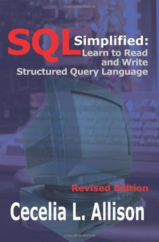 SQL Simplified:: Learn to Read and Write Structured Query Language