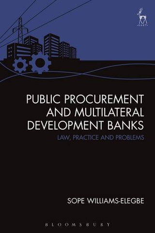 Public Procurement and Multilateral Development Banks: Law, Practice and Problems