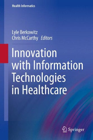 Innovation with Information Technologies in Healthcare (Health Informatics)
