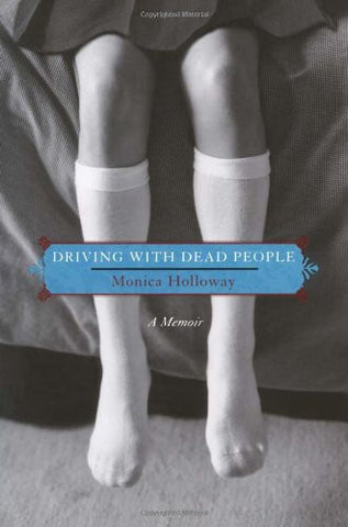 Driving with Dead People: A Memoir
