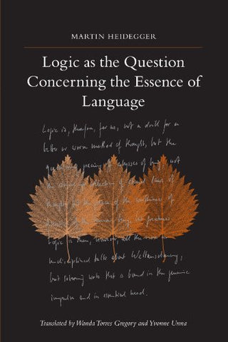 Logic As the Question Concerning the Essence of Language (SUNY series in Contemporary Continental Philosophy)