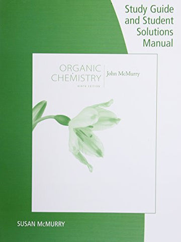 Study Guide with Student Solutions Manual for McMurry's Organic Chemistry, 9th