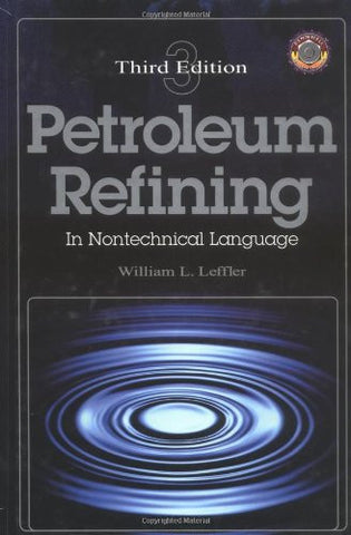 Petroleum Refining in Nontechnical Language Third Edition (Pennwell Nontechnical Series)