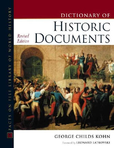 Historic Documents, Dictionary Of, Revised Edition (Facts on File Library of World History)