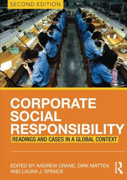 Corporate Social Responsibility: Readings and Cases in a Global Context
