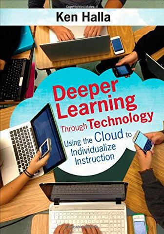 Deeper Learning Through Technology: Using the Cloud to Individualize Instruction