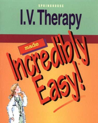 I. V. Therapy Made Incredibly Easy