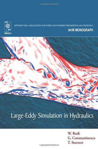 Large-Eddy Simulation in Hydraulics (IAHR Monographs)