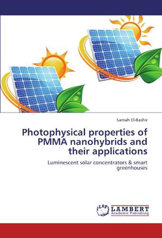 Photophysical properties of PMMA nanohybrids and their applications: Luminescent solar concentrators & smart greenhouses