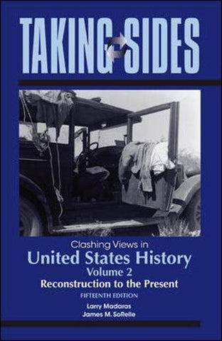 Taking Sides: Clashing Views in United States History, Volume 2: Reconstruction to the Present (Taking Sides: United States History, Volume 2)