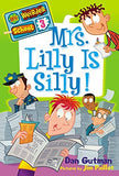 Mrs. Lilly Is Silly! (My Weirder School #3)