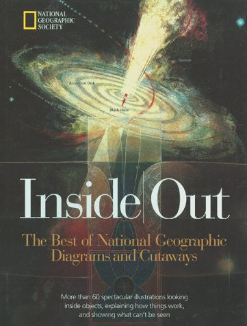 Inside Out: The Best of National Geographic Diagrams and Cutaways