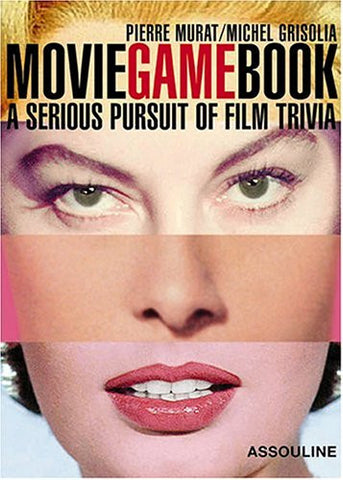 Movie Game Book: A Serious Pursuit Of Film Trivia
