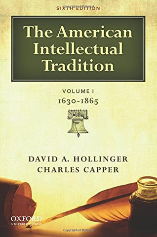 The American Intellectual Tradition: Volume I: 1630-1865 (Volume 1)