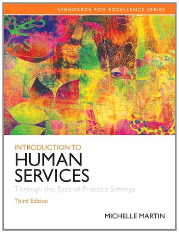 Introduction to Human Services: Through the Eyes of Practice Settings (3rd Edition) (Standards for Excellence)