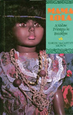 Mama Lola: A Vodou Priestess in Brooklyn (Comparative Studies in Religion and Society)