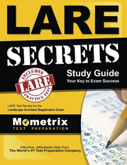 LARE Secrets Study Guide: LARE Test Review for the Landscape Architect Registration Exam