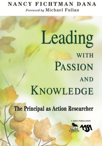 Leading With Passion and Knowledge: The Principal as Action Researcher