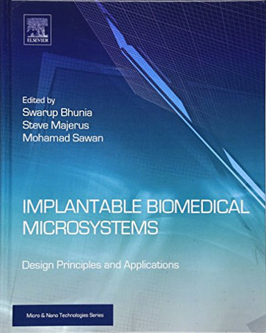 Implantable Biomedical Microsystems: Design Principles and Applications (Micro and Nano Technologies)