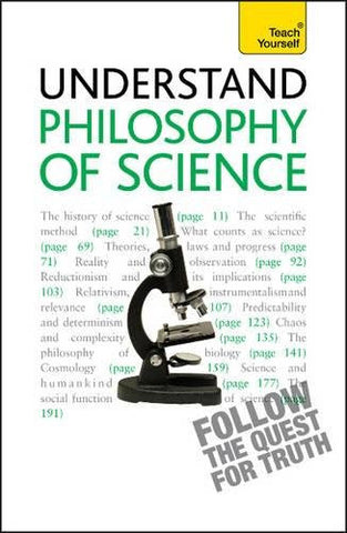 Understand Philosophy of Science A Teach Yourself Guide