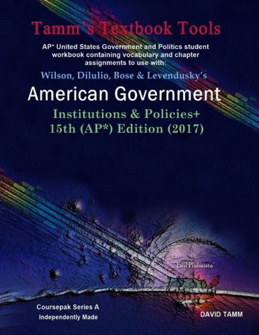 American Government 15th Edition+ Student Workbook (AP* Government): Relevant daily assignments correlated to the Wilson et al. text (Tamm's Textbook Tools)