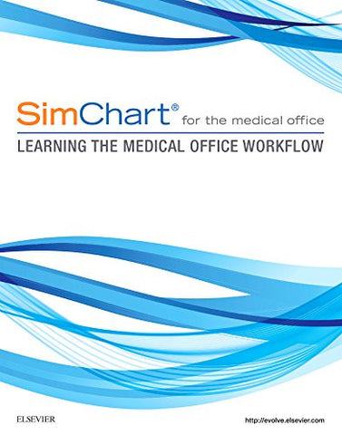 SimChart for the Medical Office: Learning the Medical Office Workflow, 1e