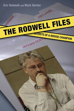 The Rodwell Files: Secrets of a Bridge Champion