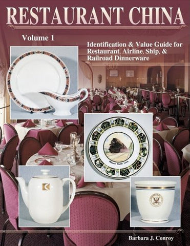 Restaurant China : Identification & Value Guide for Restaurant, Airline, Ship & Railroad Dinnerware (Volume 1)