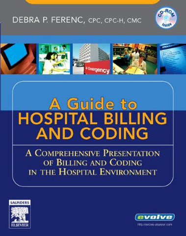 Understanding Hospital Billing and Coding:  A Comprehensive Presentation of Billing and Coding in the Hospital Environment