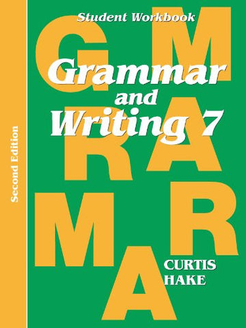 Grammar & Writing: Student Workbook Grade 7 2nd Edition