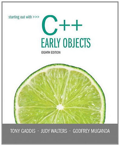 Starting Out with C++: Early Objects (8th Edition)